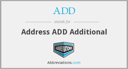 ADD - Address ADD Additional