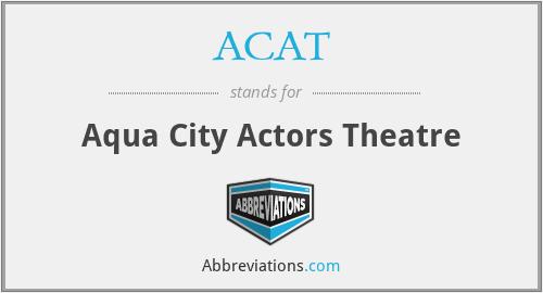 ACAT - Aqua City Actors Theatre
