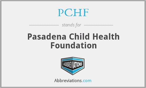 PCHF - Pasadena Child Health Foundation
