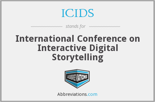 ICIDS - International Conference on Interactive Digital Storytelling