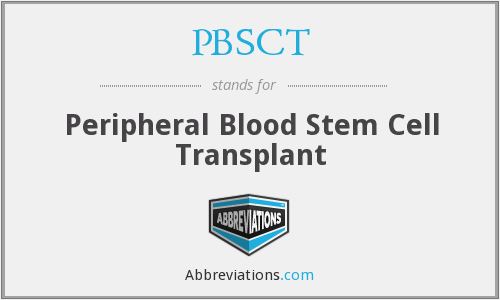 PBSCT - Peripheral Blood Stem Cell Transplant