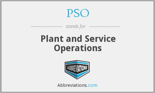 PSO - Plant and Service Operations