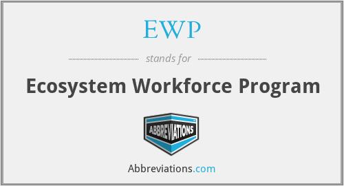 EWP - Ecosystem Workforce Program