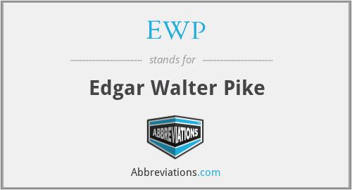 EWP - Edgar Walter Pike