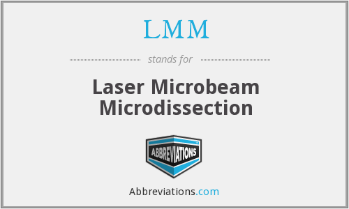LMM - Laser Microbeam Microdissection