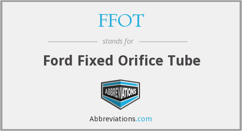 FFOT - Ford Fixed Orifice Tube