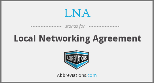 LNA - Local Networking Agreement