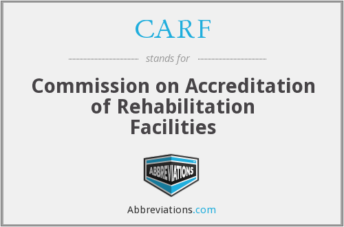 CARF - Commission on Accreditation of Rehabilitation Facilities