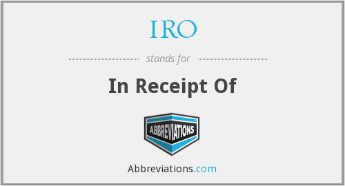 IRO - In Receipt Of