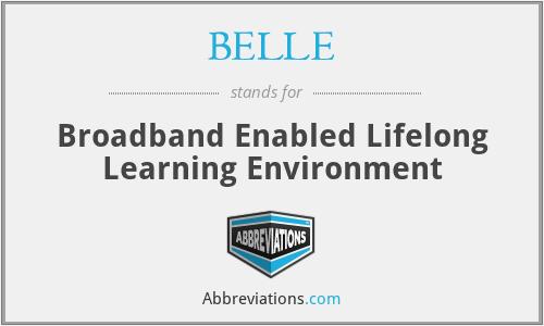 BELLE - Broadband Enabled Lifelong Learning Environment