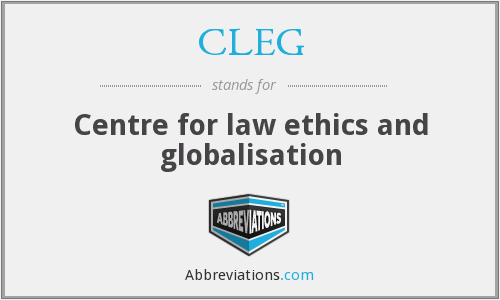 CLEG - Centre for law ethics and globalisation