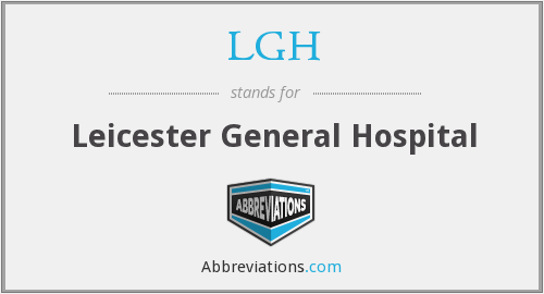 LGH - Leicester General Hospital