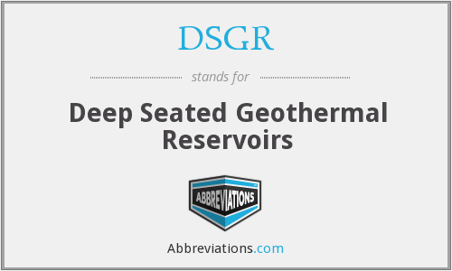 DSGR - deep seated geothermal reservoirs