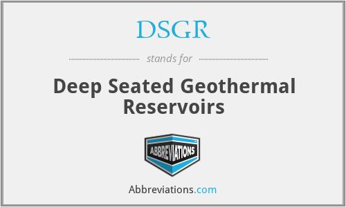 DSGR - deep seated geothermal reservoirs