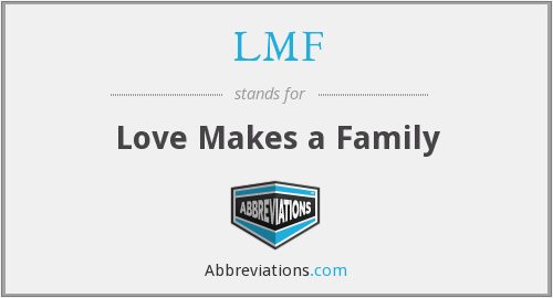 LMF - Love Makes a Family