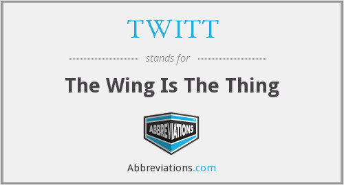 What does TWITT stand for?