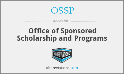OSSP - Office of Sponsored Scholarship and Programs
