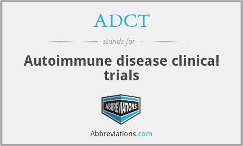 ADCT - Autoimmune disease clinical trials