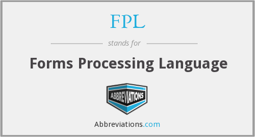 FPL - Forms Processing Language