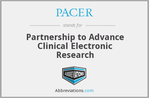 PACER - Partnership to Advance Clinical Electronic Research