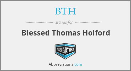 BTH - Blessed Thomas Holford