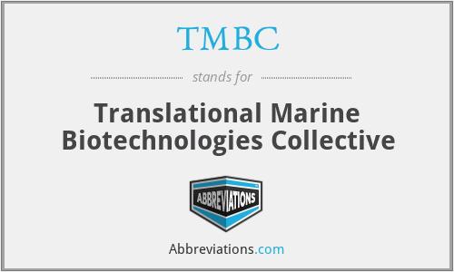 TMBC - Translational Marine Biotechnologies Collective