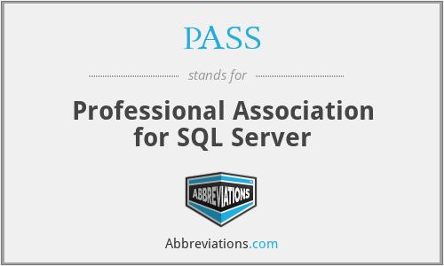 PASS - Professional Association for SQL Server