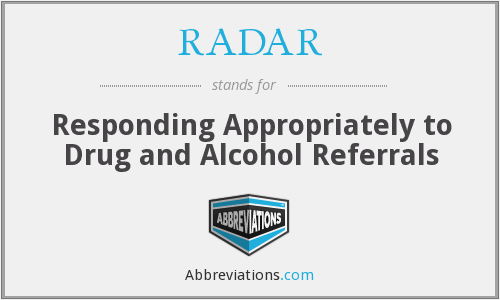 RADAR - Responding Appropriately to Drug and Alcohol Referrals