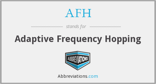 AFH - Adaptive Frequency Hopping