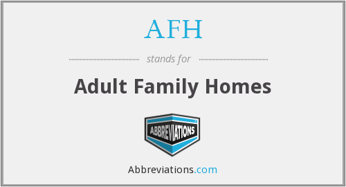 AFH - Adult Family Homes