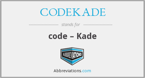 What does kade stand for?