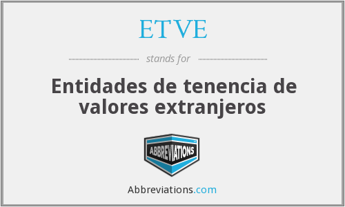 What does ETVE stand for?