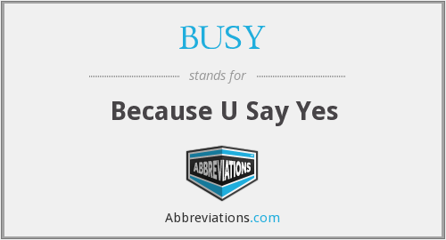 BUSY - Because U Say Yes