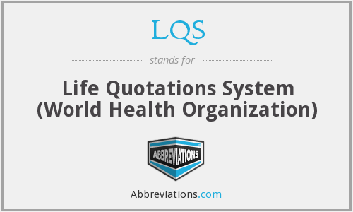 LQS - Life Quotations System (World Health Organization)