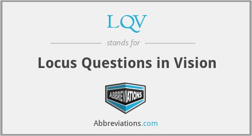 LQV - Locus Questions in Vision