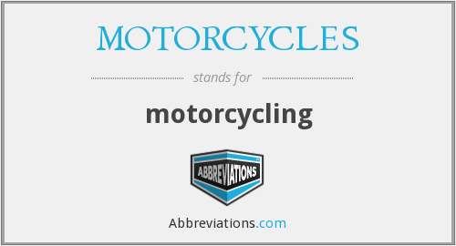 What does MOTORCYCLES stand for?