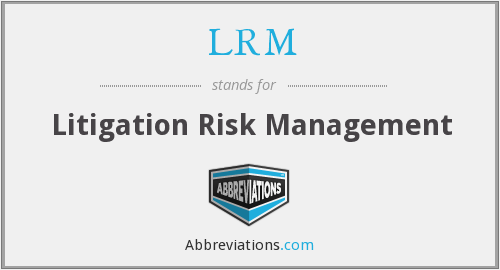 LRM - Litigation Risk Management
