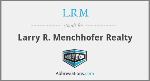 LRM - Larry R. Menchhofer Realty