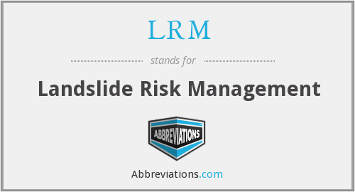LRM - Landslide Risk Management