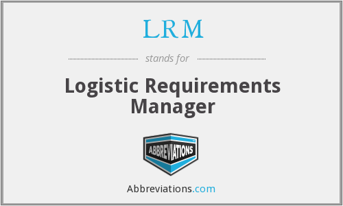 LRM - Logistic Requirements Manager