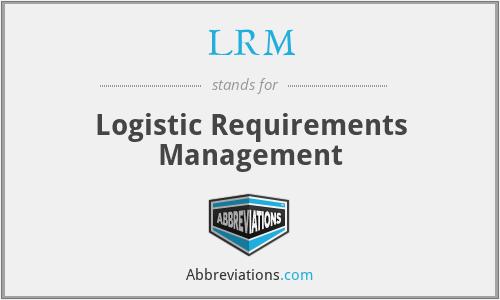 LRM - Logistic Requirements Management