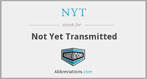 NYT - Not Yet Transmitted