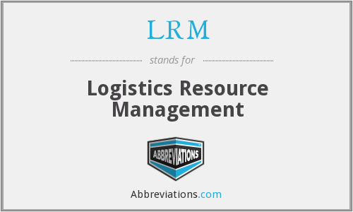 LRM - Logistics Resource Management