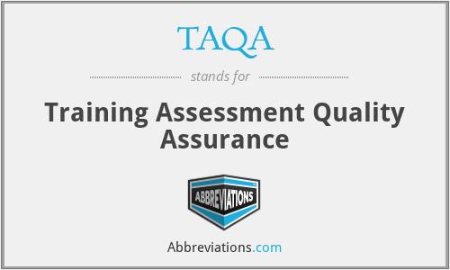 TAQA - Training Assessment Quality Assurance