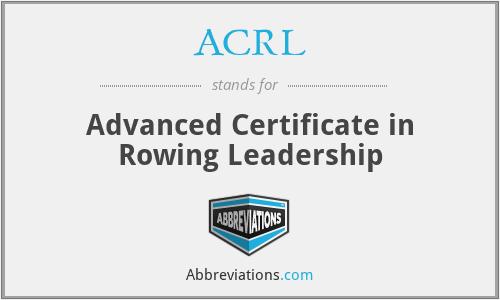 ACRL - Advanced Certificate in Rowing Leadership