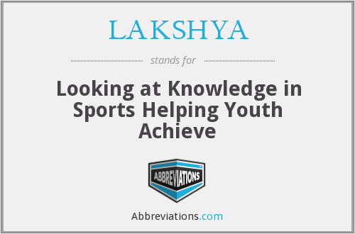 What does LAKSHYA stand for?
