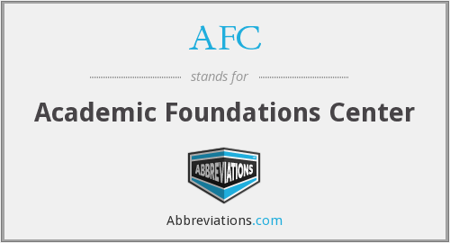 AFC - Academic Foundations Center