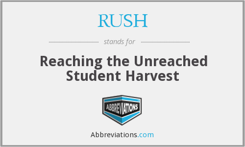 RUSH - Reaching the Unreached Student Harvest
