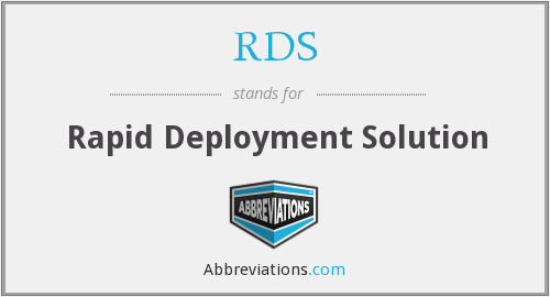 RDS - Rapid Deployment Solution