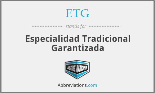 ETG - Especialidad Tradicional Garantizada